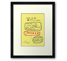 HOW TO BE SUCCESSFUL Framed Print