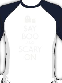 Say boo and scary on  ghost T-Shirt