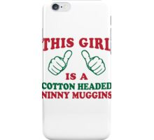 This Girl Is A Cotton Headed Ninny Muggins | Buddy The Elf, Christmas Movie Quote iPhone Case/Skin
