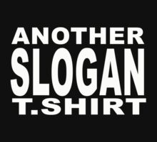 Slogan T by BLAH! Designs