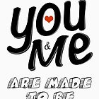 You & Me Are Made to Be by ea-photos