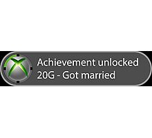Achievement Unlocked - 20G Got married Photographic Print