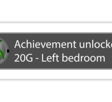 Achievement Unlocked - 20G Left bedroom Sticker