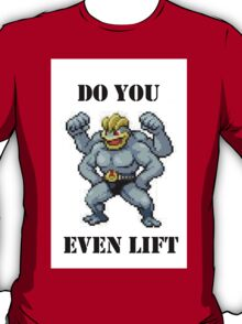 Do You Even Lift Machamp? T-Shirt