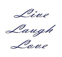 LIVE LAUGH LOVE 0002 by thatstickerguy