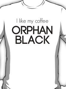 I like my coffee - Orphan Black T-Shirt