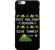 This Holiday Season, Give Tanks! iPhone Case/Skin