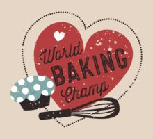 World Baking Champ cupcake whisk bakery t-shirt by BigMRanch