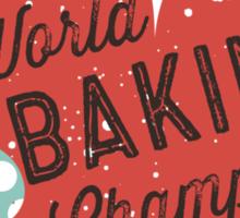 World Baking Champ cupcake whisk bakery t-shirt Sticker