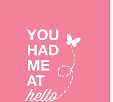 You Had Me At Hello by Diana Nevarez