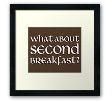What About Second Breakfast Framed Print