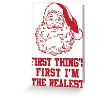 First Things First I'm The Realest Greeting Card