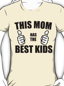 THIS MOM HAS THE BEST KIDS T-Shirt