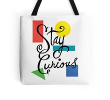 Stay Curious Tote Bag
