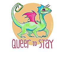 queer to stay Photographic Print