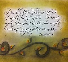 Scripture Isaiah 41 calligraphy art by Melissa Goza