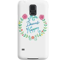 Make Dreams Happen Samsung Galaxy Case/Skin