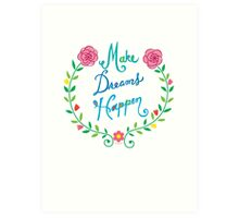 Make Dreams Happen Art Print