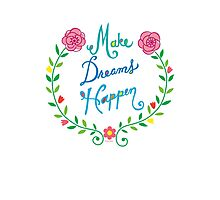 Make Dreams Happen Photographic Print