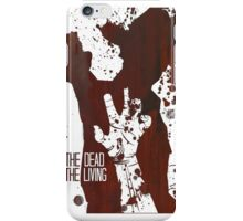 Fight The Dead, Fear The Living - Rick Grimes iPhone Case/Skin
