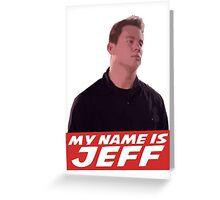 Jeff Greeting Card
