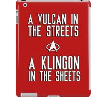 A vulcan in the streets a klingon in the sheets iPad Case/Skin
