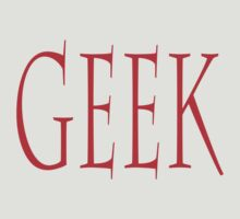 GEEK, eccentric or non-mainstream person by TOM HILL - Designer
