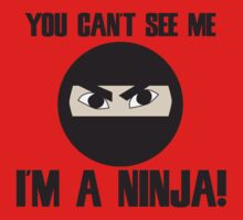 You can't see me I'm a Ninja Kids Clothes