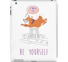 Be shiba, be yourself iPad Case/Skin