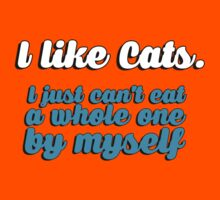 I like cats - I just can't eat a whole one by myself by bakery