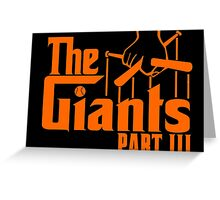 The GIANTS Part III Greeting Card