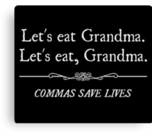 Let's Eat Grandma Commas Save Lives Canvas Print
