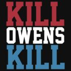 KILL OWENS KILL by ToruandMidori