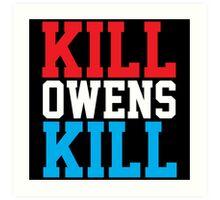 KILL OWENS KILL Art Print