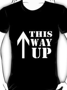 This Way Up T-Shirt