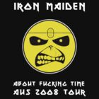 Iron Maiden Aus 2008 - About FcuKing time tour by dieclothing