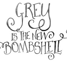 Grey is the New Bombshell by junkydotcom