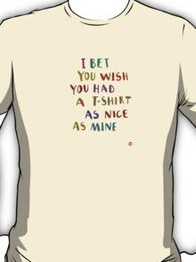 As nice as mine T-Shirt