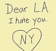 LA I hate you, love NY by SusqueHanah