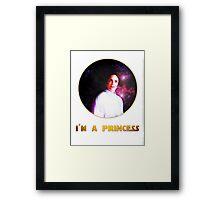 I'M A PRINCESS! Framed Print