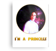 I'M A PRINCESS! Metal Print