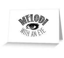 Melodi With An Eye Greeting Card