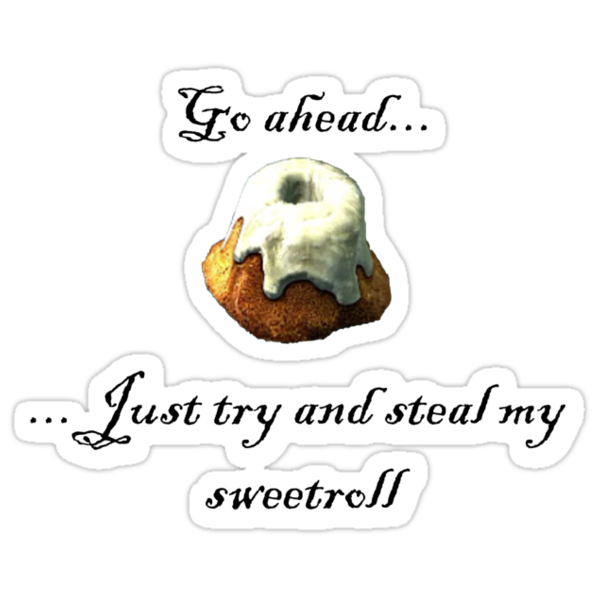 Try and steal my sweetroll! by Anarchysmaster