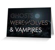 Ghosts, Werewolves & Vampires Greeting Card