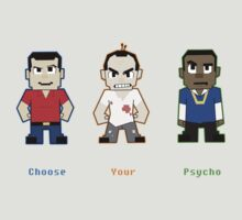 Choose Your Psycho by itsaaudra
