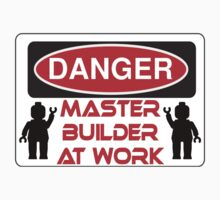 Danger Master Builder at Work Sign  by ChilleeW