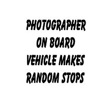 Photographer on board vehicle makes random stops by thatstickerguy