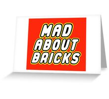 MAD ABOUT BRICKS Greeting Card