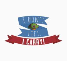 I don't lift. I carry! Kids Clothes