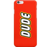 DUDE iPhone Case/Skin